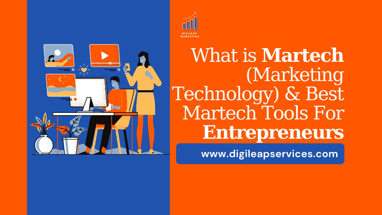 Digital marketing, What is Martech & its tools for entrepreneurs, martech, entrepreneurs, Martech tools,
