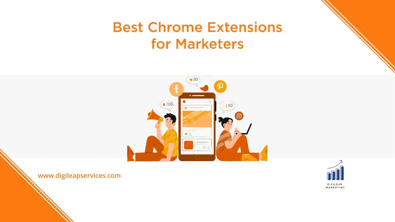 Digital marketing, Best chrome extensions for marketers, marketers, chrome extension, google chrome, google