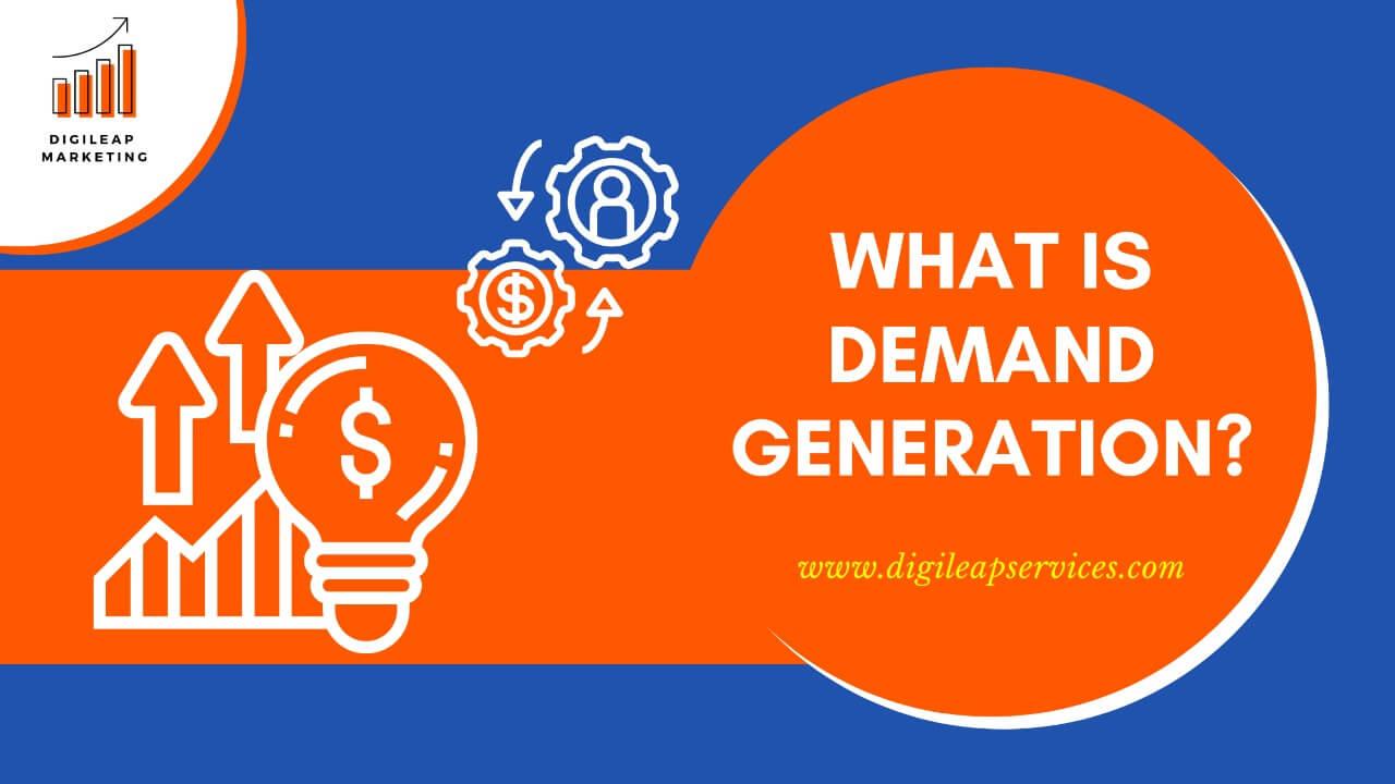 Digital marketing, what is demand generation, demand,