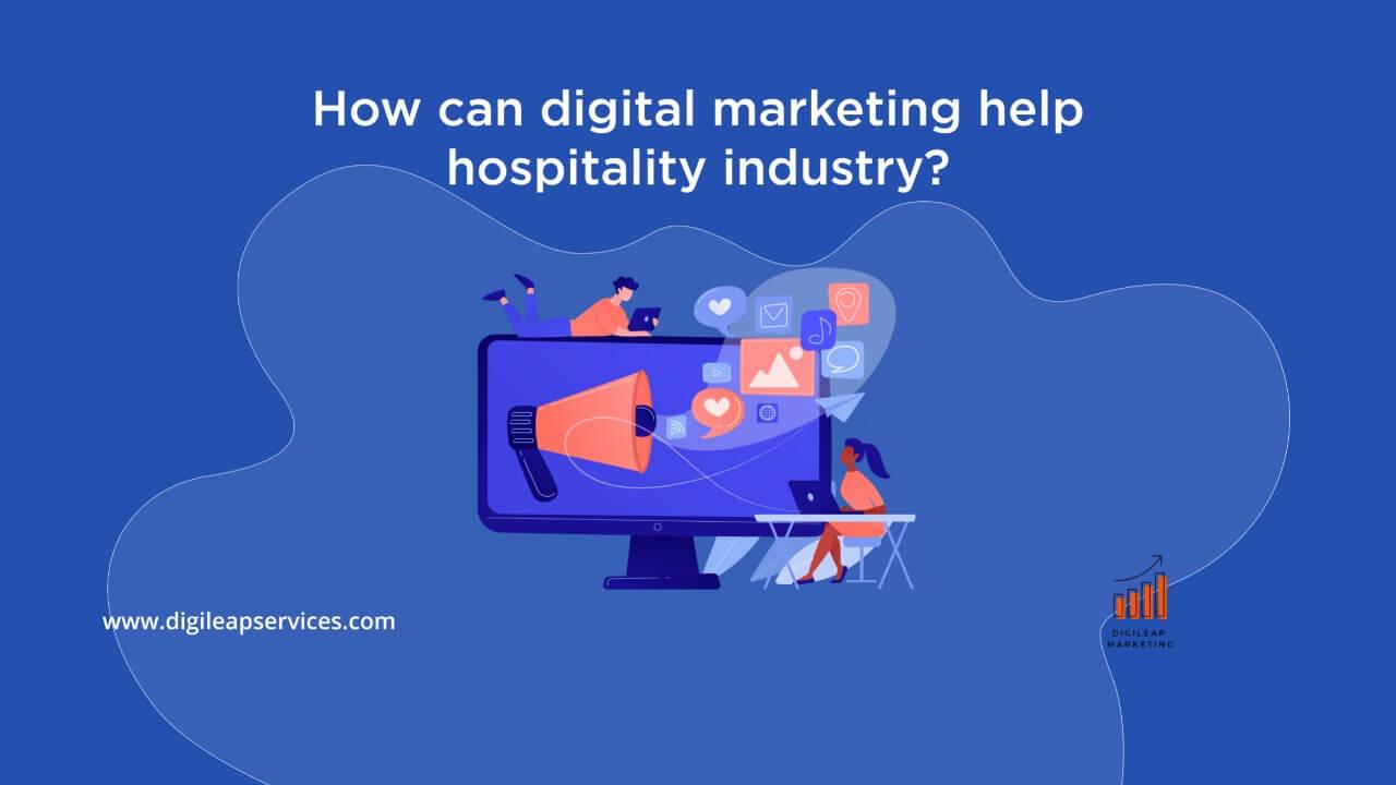 Digital marketing, Digital marketing for hospitality industry, hospitality industry, industry