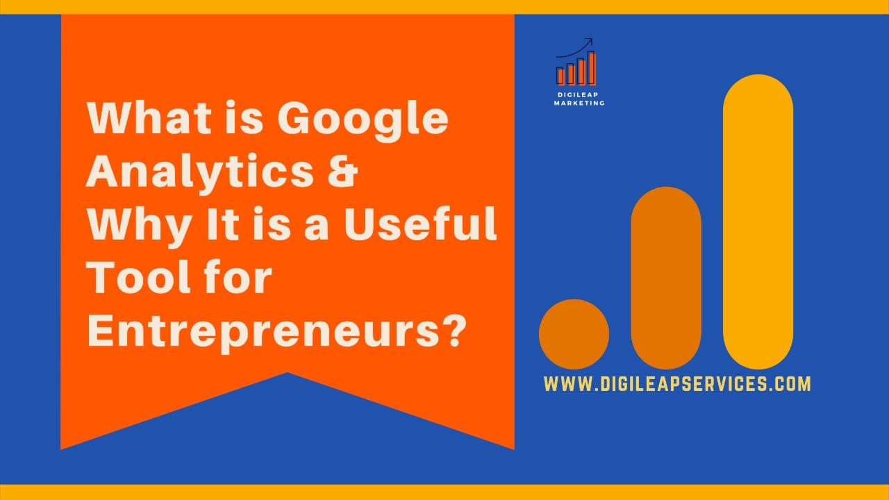 Digital marketing, What is Google analytics?, entrepreneurs, useful tool for entrepreneur, google