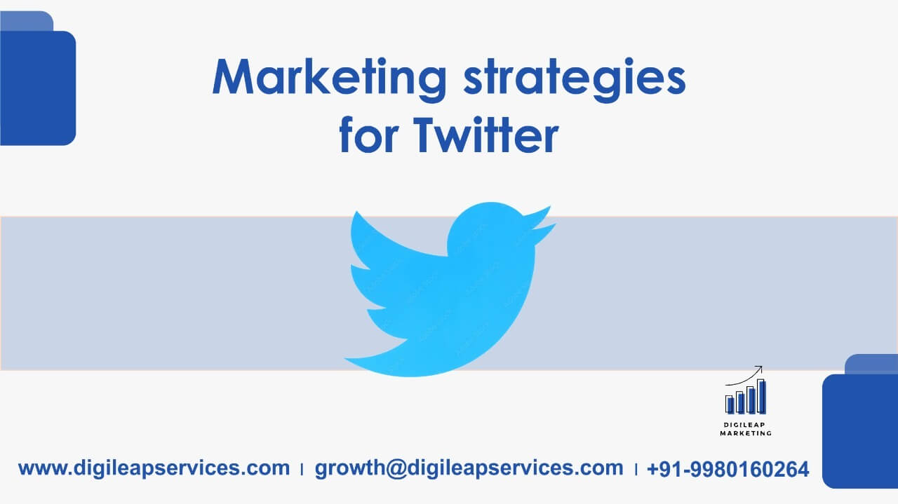Digital marketing, Marketing strategies for Twitter, twitter marketing, marketing strategies
