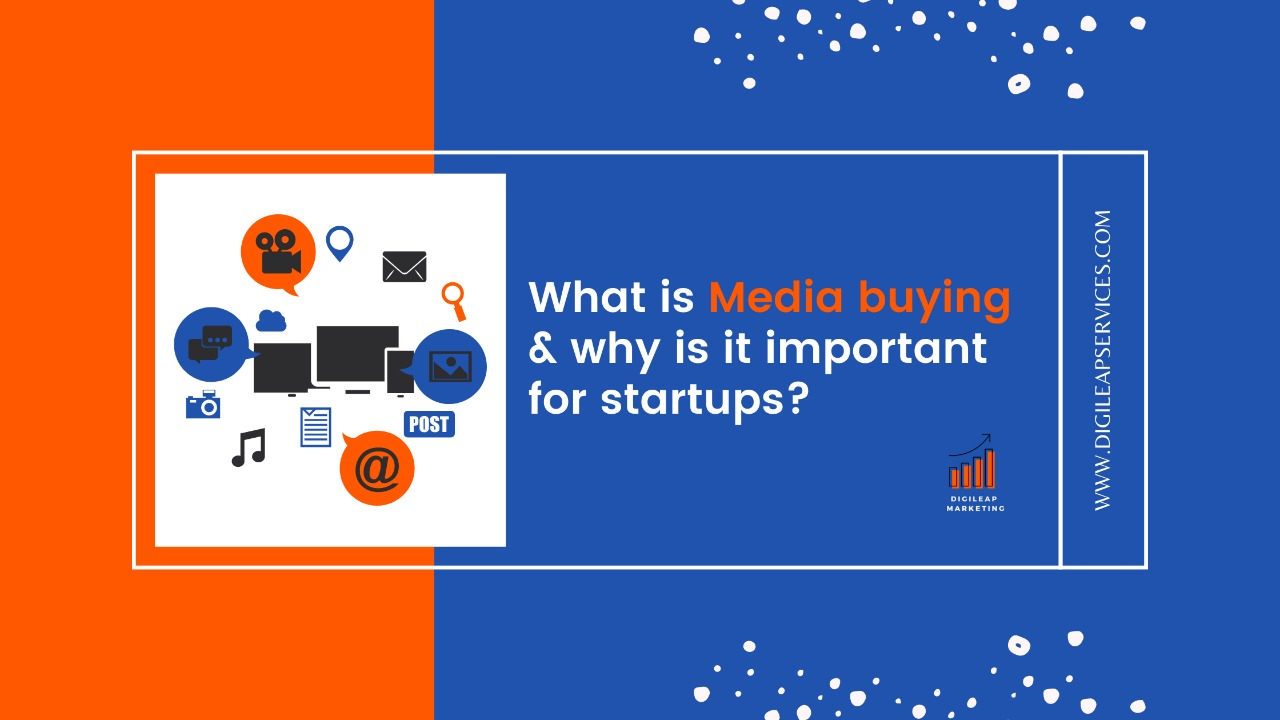 Digital marketing, What is media buying & why is it important for startups?, startups, media buying