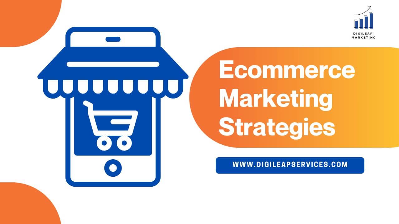 Digital marketing, Ecommerce Marketing Strategies, marketing strategies, ecommerce, marketing