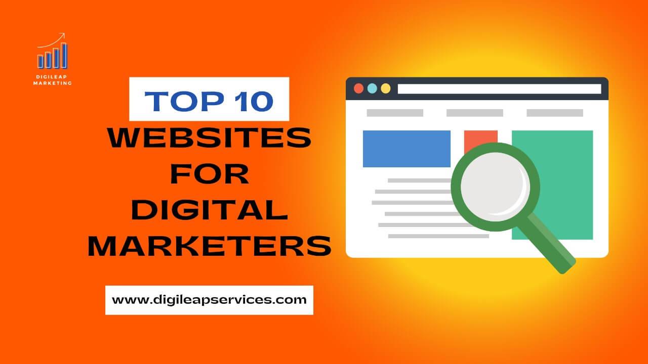Digital marketing, Top 10 websites for digital marketers, digital marketers, top websites
